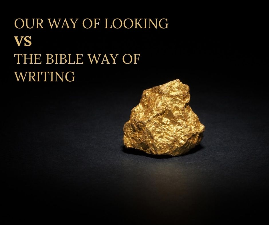 Our Way of Looking vs The Bible Way of Writing (1)